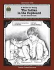 A Guide for Using the Indian in the Cupboard in the Classroom by Philip Denny (1992, Paperback, New Edition, Teacher's Edition of Textbook)