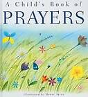 A Child's Book of Prayers by Sally Ann Wright, Susan K Leigh (Hardback)