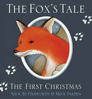 The Fox's Tale: The First Christmas by Nick Butterworth (Paperback, 2012)