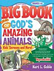 God's Amazing Animals : Kid's Sermons and More by Kurt L. Goble and Gospel Light Publications Staff (2005, Paperback)