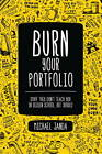 Burn Your Portfolio: Stuff They Don't Teach You in Design School, But Should by Michael Janda (Paperback, 2013)