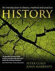 History: An Introduction to Theory, Method, and Practice by Peter Claus, John Marriott (Paperback, 2012)