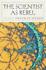 The Scientist as Rebel by Freeman J. Dyson (Paperback, 2008)
