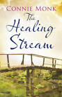 The Healing Stream by Connie Monk (Hardback, 2012)