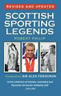 Scottish Sporting Legends by Robert Philip (Paperback, 2012)