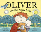 Oliver (Who Travelled Far and Wide) and the Noisy Baby by Mara Bergman (Paperback, 2012)