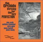 The Orchids - Striving for the Lazy Perfection (2005)