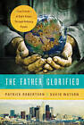 The Father Glorified: True Stories of God's Power Through Ordinary People by David Watson, Patrick Robertson (Paperback, 2013)
