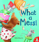 What a Mess! by Adria Meserve (Paperback, 2012)
