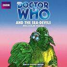 Doctor Who and the Sea-Devils by Malcolm Hulke (CD-Audio, 2012)
