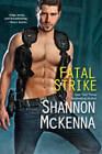 Fatal Strike by Shannon McKenna (Paperback, 2013)