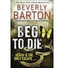 Beg to Die by Beverly Barton (Paperback, 2010)