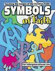 Symbols of Faith: Teaching Images of the Christian Faith for Intergenerational Use by Marcia Joslin Stoner (Paperback, 2001)