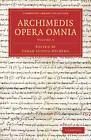 Archimedis Opera Omnia: v. 3 by Archimedes (Paperback, 2013)