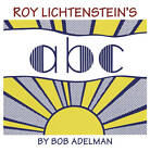 Roy Lichtenstein's ABC by Samuel N. Antupit, Bob Adelman (Hardback, 2013)