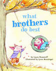 What Brothers Do Best by Laura Numeroff Munsinger (Board book, 2012)
