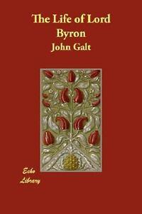 The-Life-of-Lord-Byron-by-John-Galt-2007-Paperback-John-Galt-2007
