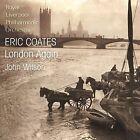 Eric Coates - : London Again (2011)