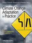 Climate Change Adaptation in Practice: from Strategy Development to Implementation by John Wiley and Sons Ltd (Hardback, 2013)