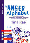 The Anger Alphabet: Understanding Anger - An Emotional Development Programme for Young Children Aged 6-12 by Tina Rae (Paperback, 2012)