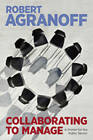 Collaborating to Manage: A Primer for the Public Sector by Robert Agranoff (Paperback, 2012)
