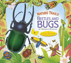 Nature Trails: Beetles and Bugs by Maurice Pledger (Hardback, 2013)