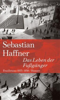 Das Leben der Fußgänger von Sebastian Haffner (2004, Gebunden)