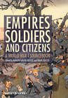 Empires, Soldiers and Citizens: A World War I Sourcebook by John Wiley and Sons Ltd (Hardback, 2012)