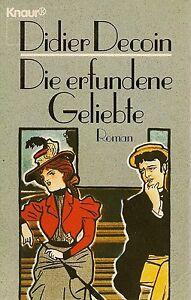Didier Decoin: Die erfundene Geliebte **TOP** - <span itemprop=availableAtOrFrom>Weil der Stadt, Deutschland</span> - Didier Decoin: Die erfundene Geliebte **TOP** - Weil der Stadt, Deutschland