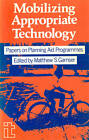 Mobilizing Appropriate Technology: Conference on  Appropriate Technology in the Norwegian Development Assistance Programme  : Papers by ITDG Publishing (Paperback, 1988)