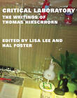 Critical Laboratory: The Writings of Thomas Hirschhorn by Thomas Hirschhorn (Hardback, 2013)
