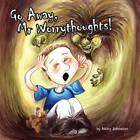 Go Away, Mr Worrythoughts! by Nicky Johnston (Paperback, 2008)