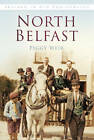 North Belfast In Old Photographs by Peggy Weir (Paperback, 2013)