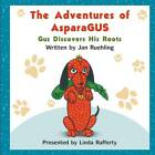 The Adventures of Asparagus: Gus Discovers His Roots by Jan Ruehling (Paperback / softback, 2012)