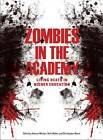 Zombies in the Academy: Living Death in Higher Education by Intellect Books (Paperback, 2013)