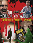 Horror Show Guide: The Ultimate Frightfest of Movies by Mike Mayo (Paperback, 2013)