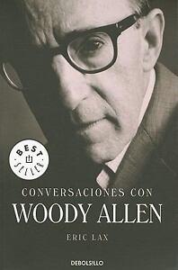 Conversaciones Con Woody Allen by Lax, Eric 9786073100298