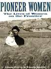 Pioneer Women: The Lives of Women on the Frontier by Linda Peavy, Ursula Smith (Paperback, 1998)