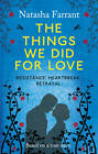 The Things We Did for Love by Natasha Farrant (Paperback, 2013)