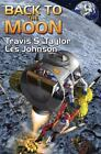 Back to the Moon by Travis S. Taylor and Les Johnson (2011, Paperback)