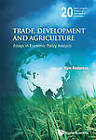 Trade, Development and Agriculture: Essays in Economic Policy Analysis by World Scientific Publishing Co Pte Ltd (Hardback, 2012)