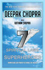 Seven Spiritual Laws of Superheroes: Harnessing Our Power to Change the World by Deepak Chopra (Paperback, 2013)