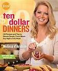 Ten Dollar Dinners: 140 Recipes and Tips to Elevate Simple, Fresh Meals Any Night of the Week by Raquel Pelzel, Melissa D'Arabian (Paperback / softback, 2012)