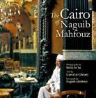 The Cairo of Naguib Mahfouz by The American University in Cairo Press (Hardback, 2012)