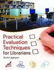 Practical Evaluation Techniques for Librarians by Rachel Applegate (Paperback, 2013)