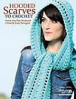 Hooded Scarves to Crochet by Barbara Shaffer and Leisure Arts Staff (2012, Paperback)
