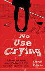 No Use Crying by Zannah Kearns (Paperback, 2011)