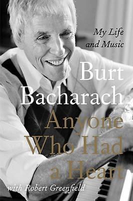 """AS NEW"" Burt Bacharach with Robert Greenfield, Anyone Who Had a Heart: My Life"