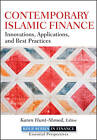 Contemporary Islamic Finance: Innovations, Applications and Best Practices by Karen Hunt-Ahmed (Hardback, 2013)