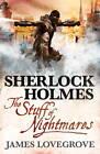 Sherlock Holmes, Stuff of Nightmares by James Lovegrove (Paperback, 2013)